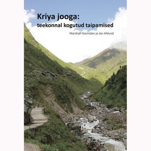 Kriya jooga: teekonnal kogutud taipamised